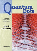 Quantum Dots : A Survey of the Properties of Artificial Atoms - T. Chakraborty