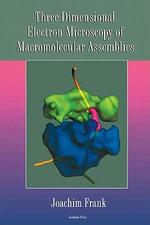 Three-Dimensional Electron Microscopy of Macromolecular Assemblies - Frank Joachim