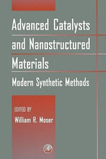 Advanced Catalysts and Nanostructured Materials : Modern Synthetic Methods