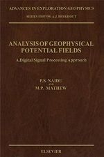Analysis of Geophysical Potential Fields : A Digital Signal Processing Approach - P.S. Naidu