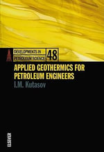 Applied Geothermics for Petroleum Engineers - I.M. Kutasov