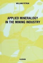 Applied Mineralogy in the Mining Industry - W. Petruk