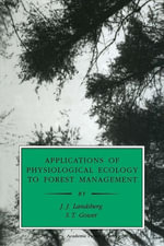 Applications of Physiological Ecology to Forest Management - J. J. Landsberg