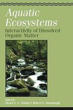 Aquatic Ecosystems : Interactivity of Dissolved Organic Matter: Interactivity of Dissolved Organic Matter
