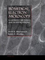 Biomedical Electron Microscopy : Illustrated Methods and Interpretations - Arvid B. Maunsbach