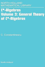 General Theory of C*-Algebras : General theory of C*-algebras - Gerard Meurant