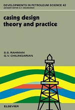 Casing Design - Theory and Practice : Theory and Practice - S.S. Rahman