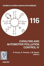 Catalysis and Automotive Pollution Control IV : Proceedings of the 4th International Symposium (CAPoC4), Brussels, Belgium, 9-11 April, 1997