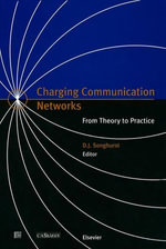 Charging Communication Networks : From Theory to Practice - D.J. Songhurst
