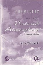Chemistry of the Natural Atmosphere - Peter Warneck