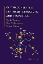 Clathrochelates : Synthesis, Structure and Properties - Y.Z. Voloshin