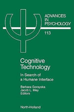 Cognitive Technology : In Search of a Humane Interface
