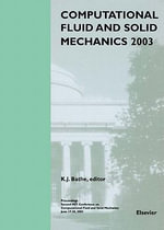 Computational Fluid and Solid Mechanics 2003 : Proceedings, Second MIT Conference on Computational Fluid and Solid Mechanics, June 17-20, 2003 - K.J Bathe