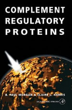 Complement Regulatory Proteins - B. Paul Morgan