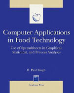 Computer Applications in Food Technology : Use of Spreadsheets in Graphical, Statistical, And Process Analysis - R. Paul Singh
