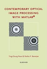 Contemporary Optical Image Processing with MATLAB - T.-C. Poon