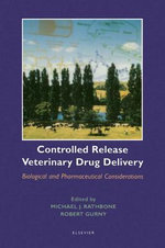 Controlled Release Veterinary Drug Delivery : Biological and Pharmaceutical Considerations