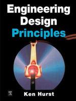 Engineering Design Principles - Ken Hurst