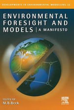 Environmental Foresight and Models : A Manifesto