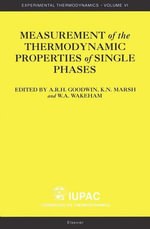 Measurement of the Thermodynamic Properties of Single Phases : experimental thermodynamics - Anthony Goodwin