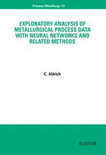 Exploratory Analysis of Metallurgical Process Data with Neural Networks and Related Methods - C. Aldrich