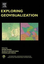 Exploring Geovisualization : Text - J. Dykes
