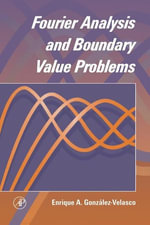 Fourier Analysis and Boundary Value Problems - Enrique A. Gonzalez-Velasco