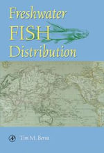 Freshwater Fish Distribution - Tim M. Berra