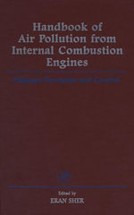 Handbook of Air Pollution from Internal Combustion Engines : Pollutant Formation and Control - Eran Sher