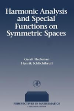 Harmonic Analysis and Special Functions on Symmetric Spaces - Gerrit Heckman
