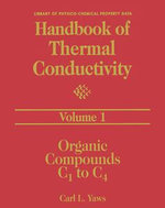 Handbook of Thermal Conductivity, Volume 1 : Organic Compounds C1 to C4 - Carl L. Yaws