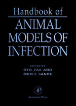 Handbook of Animal Models of Infection : Experimental Models in Antimicrobial Chemotherapy - Merle A. Sande
