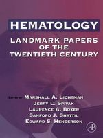 Hematology : Landmark Papers of the Twentieth Century