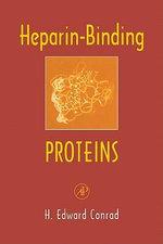Heparin-Binding Proteins - H. Edward Conrad