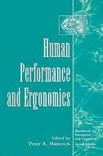 Human Performance and Ergonomics : Perceptual and Cognitive Principles