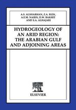 Hydrogeology of an Arid Region : The Arabian Gulf and Adjoining Areas: The Arabian Gulf and Adjoining Areas