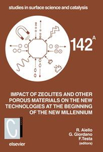 Impact of Zeolites and other Porous Materials on the New Technologies at the Beginning of the New Millennium : Proceedings of the 2nd International FEZ