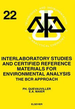 Interlaboratory Studies and Certified Reference Materials for Environmental Analysis : The BCR Approach - E.A. Maier