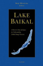 Lake Baikal : A Mirror in Time and Space for Understanding Global Change Processes