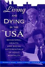 Living and Dying in the USA : Behavioral, Health, and Social Differentials of Adult Mortality - Richard G. Rogers