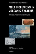 Melt Inclusions in Volcanic Systems : Methods, Applications and Problems