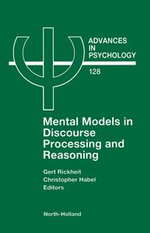 Mental Models in Discourse Processing and Reasoning - G. Rickheit
