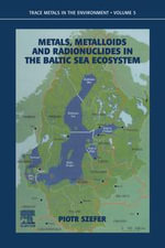 Metals, Metalloids and Radionuclides in the Baltic Sea Ecosystem - P. Szefer