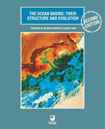 The Ocean Basins : Their Structure and Evolution: Their Structure and Evolution - Open University