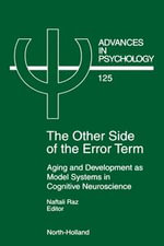 The Other Side of the Error Term : Aging and Development as Model Systems in Cognitive Neuroscience