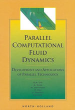 Parallel Computational Fluid Dynamics '98 : Development and Applications of Parallel Technology