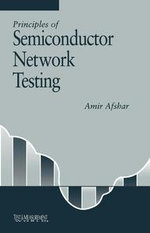 Principles of Semiconductor Network Testing : Test and Measurement Series - Amir Afshar