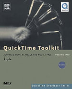 QuickTime Toolkit Volume Two : Advanced Movie Playback and Media Types - Tim Monroe