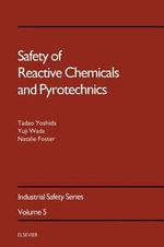 Safety of Reactive Chemicals and Pyrotechnics - Y. Wada