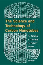 The Science and Technology of Carbon Nanotubes : Science and Technology - T. Yamabe